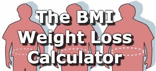 The BMI Weight Loss Calculator