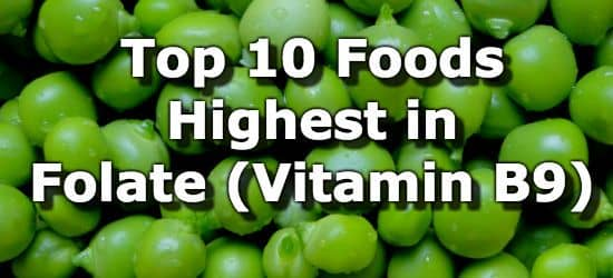 Top 10 Foods Highest in Vitamin B9 (Folate)